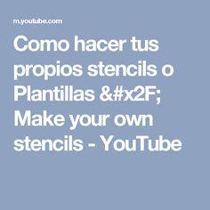 Como hacer tus propios stencils o Plantillas  / Make your own stencils - YouTube