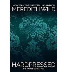 The 11 best hacker series images on pinterest meredith wild the in hardpressed the highly anticipated second book of the hacker series that began with hardwired blake and erica face threats that put both their love and fandeluxe Image collections
