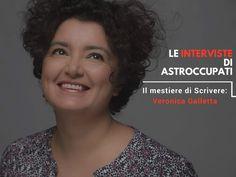 Il Mestiere di Scrivere raccontato con la Storia di Veronica Galletta, Ingegnere, Scrittrice e Mamma: l'Intervista interiore di AstrOccupati