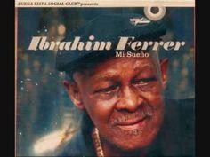 Ibrahim Ferrer - Melodia del rio (+playlist)
