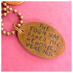 The town was paper the memories were not paper by Quotefangirl