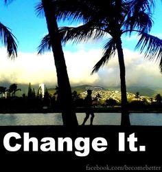 Change it quote via www.Facebook.com/BecomeBetter and www.BecomeBetter.tv Change Quotes, That Way, Mindset, Behavior, Entertaining, Celestial, Facebook, Tv, Beach