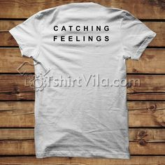 Like and Share if you want this  Catching Feelings T Shirt - Tshirt Adult Unisex Size S-3XL     Tag a friend who would love this!     FREE Shipping Worldwide     Get it here ---> https://tshirtvila.com/product/catching-feelings-t-shirt-tshirt-adult-unisex