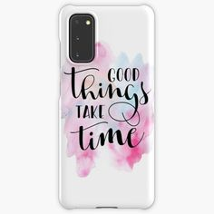 """""""Good Things Take Time Quote"""" by Andy Mako   Redbubble Samsung Cases, Samsung Galaxy, Hand Lettering Art, Good Things Take Time, Time Quotes, Letter Art, Finding Yourself, Inspirational Quotes, Canvas Prints"""
