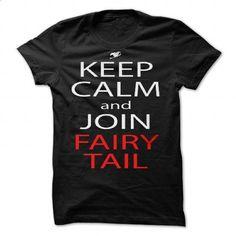 fairy tail keep calm and join fairy tail anime manga shirt by ToDum2Lov3 - teeshirt cutting #Tshirt #style
