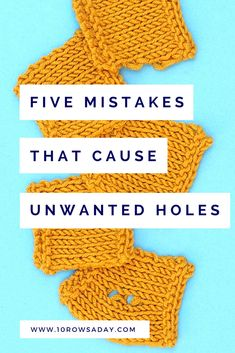 5 mistakes that cause unwanted holes   10 rows a day