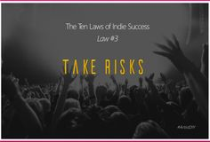 The Ten Laws of Indie Success - Law #3: Take Risks