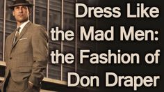 Dress-Like-the-Mad-Men-the-Fashion-of-Don-Draper