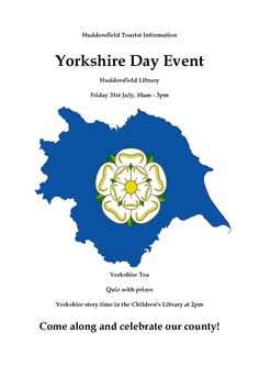 31 July:  Yorkshire day at Huddersfield Library.  Kids story time, quiz with prizes.  Come early to meet the mayor.