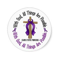 cystic fibrosis | WITH GOD CROSS Cystic Fibrosis T-Shirts & Gifts Round Sticker from ...