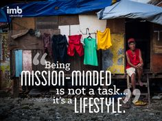 Being mission-minded is not a task, it's a lifestyle. #missions
