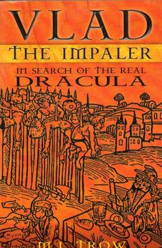 Vlad the Impaler In Search of the Real Dracula
