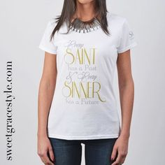 Camiseta mujer SGS 030 http://sweetgracestyle.com/camisetas-mujer-originales/camiseta-mujer-SGS-saint-sinner  #camiseta #camisetas #mujer #camisetasmujer