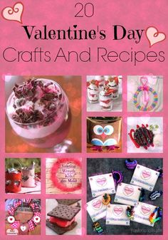 20 Valentines Day Crafts And Recipes