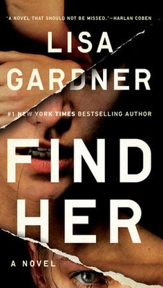 {READ IT} Find Her by Lisa Gardner | Read this yesterday. Soooo good! Heads up for violence. I can't wait to read her other books!