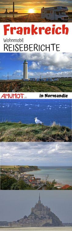 Wohnmobil Reisebericht Frankreich - Normandie. Wir sind mit dem Wohnmobil einmal entlang der Normandie Küste gefahren. Stellplätze und D-Day Informationen