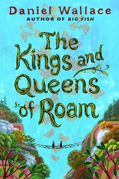The Kings and Queens of Roam: A Novel by Daniel Wallace, http://www.amazon.com/dp/1476703973/ref=cm_sw_r_pi_dp_sw5nrb14ZKG1R