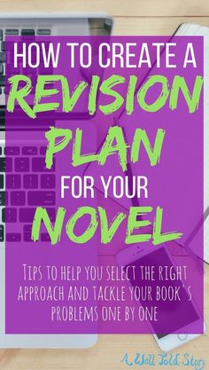 Tackling revision can be overwhelming. Here's a guide to developing a revision plan that'll make your book's problems manageable! #writing #writingtips #novelwriting #revision #awelltoldstory