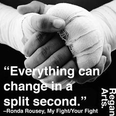 """Everything can change in a split second."" -Ronda Rousey #quote #quotes #inspiration #inspiring #rondarousey #rowdyronda"