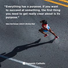 """""""Everything has a purpose. If you want to succeed at something, the first thing you need to get really clear about is its purpose."""" -From Dynamic Catholic's DECISION POINT confirmation program Catholic Confirmation, Catholic Doctrine, Catholic Quotes, Catholic Daily Reflections, Dynamic Catholic, Goal Journal, Fitness Quotes, Speech And Language, Daily Quotes"""