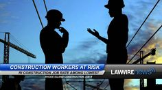 Construction Workers at Risk | Law Wire News | July 2015