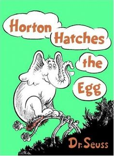 HORTON HATCHES THE EGG by DR. SEUSS Kindness, courage and commitment triumph when Horton cares for the egg of a lazy bird. He meant what he said and he said what he meant…An elephant's faithful, one hundred per cent! Great Books, My Books, Amazing Books, Divorce, Horton Hatches The Egg, Horton Hears A Who, Adoption, Important Life Lessons, Thing 1