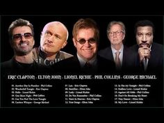 Phil Collins, Elton John, Lionel Richie, George Michael, Eric Clapton - Best Soft Rock Songs EVER - YouTube Eric Clapton Songs, Tears In Heaven, One More Night, Lionel Richie, Rock Songs, Phil Collins, Tiny Dancer, George Michael, Music Mix