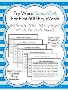 Fry Word Speed Drills For First 600 Fry Sight Words!  Great for practice at home, at centers, or in small group instruction.  Students read and re-read the sight words in random order to commit them to memory.