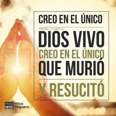 En Él creo yo solo en Él. Y tú? #ManaParaElAlma #Fe #Dios #Jesucristo #Jesús #ElÚnicoDios #Creer