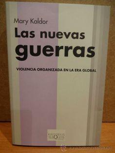 LAS NUEVAS GUERRAS. VIOLENCIA ORGANIZADA EN LA ERA GLOBAL. MARY KALDOR. ED. TUSQUETS - 2001. NUEVO