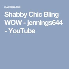 Shabby Chic Bling WOW - jennings644 - YouTube