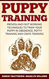 Free Kindle Book -   Puppy Training: Puppy Training, Proven And Fast Working Techniques To Train Your Puppy In Obedience, Potty Training And Crate Training! - Puppy Training Mastery Guide - Check more at http://www.free-kindle-books-4u.com/education-teach