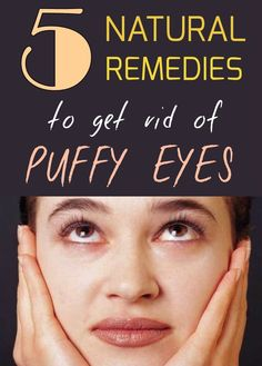 5 natural remedies to get rid of puffy eyes - 101BeautyTips.org