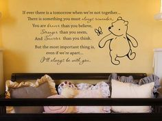 Classic Winnie the Pooh If ever there is a tomorrow baby quote vinyl wall decal Would like without first line and with image of Piglet with butterfly . . .