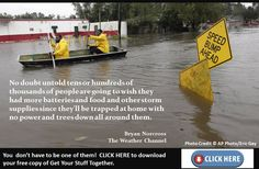 He's right, people on all sides of #Hurricane #Isaac are going to be wishing they'd stocked up on more supplies.  Just as many of them are going to wish that they'd scanned their beloved photos or stashed a copy of their vital documents in another state, too.  Regret is a horrible feeling. Don't let it happen to you.  Download a free copy of Get Your Stuff Together at www.getyourstufftogether.com/giveaway.htm.  BTW the quote in no way implies any endorsement by those quoted.