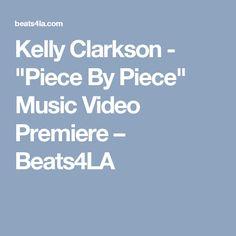 """Kelly Clarkson - """"Piece By Piece"""" Music Video Premiere – Beats4LA"""