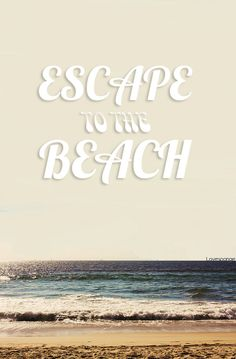 escape to the beach! <3 Summer quotes and images +++for more quotes about #summer and having #fun, visit http://www.quotesarelife.com/