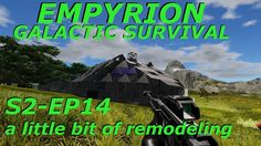 Empyrion Galactic Survival S2-EP14 a little bit of remodeling