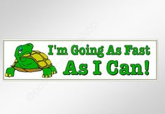 Funny car bumper sticker. I'm Going As Fast As I Can.  220 mm vinyl decal. Great for old cars, little cars, the caravan or the mother in law's mobility scooter.