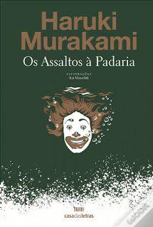 . Dos Meus Livros: Os assaltos à padaria - Haruki Murakami