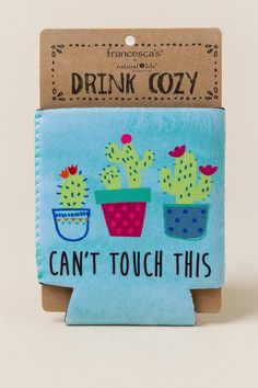 Can't Touch This Coozie