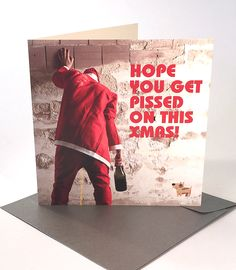 Let's hope you don't get p**sed on this Christmas