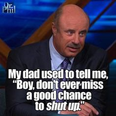 Sh*t Dr. Phil says (11 photos)                                                                                                                                                                                 More
