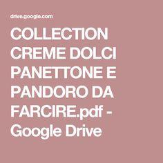COLLECTION CREME DOLCI PANETTONE E PANDORO DA FARCIRE.pdf - Google Drive