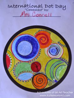 Adventures of an Art Teacher ideas for international dot day. Send large dot home with students. Have the whole family create their dot. Bring back to school to display.
