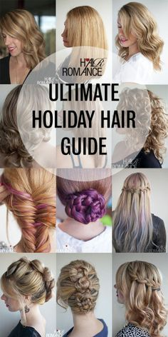 The Ultimate Holiday Hair Guide -- hair romance. very thorough