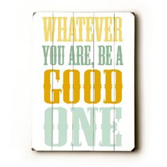 'Be A Good One' Wood Sign