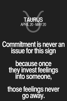 Commitment is never an issue for this sign because once they invest feelings… Taurus And Aquarius, Taurus Traits, Astrology Taurus, Zodiac Signs Taurus, Taurus Man, Taurus And Gemini, Zodiac Star Signs, Zodiac Facts, Horoscope Capricorn