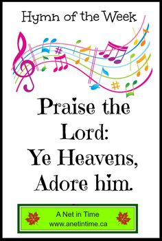 Praise the Lord, Ye Heavens Adore Him.   Interesting history behind this hymn.  http://www.anetintime.ca/2017/03/hymn-study-praise-lord-ye-heavens-adore.html