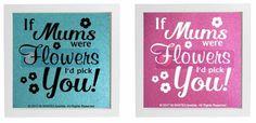 Vinyl Sticker DIY Box Frame IF MUM'S WERE FLOWERS I'D PICK YOU fits 20cm x 20cm #Unbranded